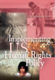 Implementing U. S. Human Rights Policy 9781929223480