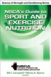 NSCA's Guide to Sport and Exercise Nutrition 1st Edition