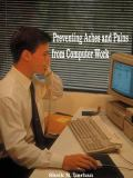 Preventing Aches and Pains from Computer Work 9781587213502