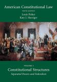 American Constitutional Law, Volume One 10th Edition