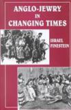 Anglo-Jewry in Changing Times 9780853033554