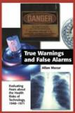 True Warnings and False Alarms 9781891853562