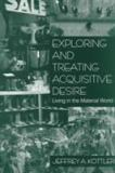 Exploring and Treating Acquisitive Desire 9780761913610