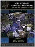 California Law Enforcement Tactical Unit Patches Reference Guide 9780976623649