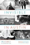 Invisible in Austin 1st Edition