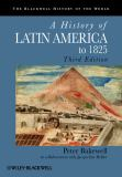 A History of Latin America To 1825 3rd Edition