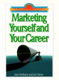 Marketing Yourself and Your Career 9781883553784