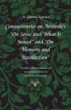 "Commentary on Aristotle's ""On Sense and What Is Sensed"" and ""On Memory and Recollection"" 9780813213828"