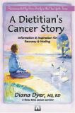 A Dietitian's Cancer Story 9780966723830
