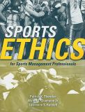 Sports Ethics for Sports Management Professionals 1st Edition
