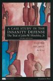 A Case Study in the Insanity Defense- the Trial of John W. Hinckley, Jr 9781599413846