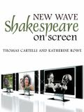 New Wave Shakespeare on Screen 9780745633923
