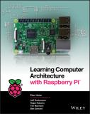 Learning Computer Architecture with Raspberry Pi® 1st Edition