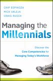 Managing the Millennials 1st Edition