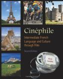 Cinéphile - Intermediate French Language and Culture Through Film 2nd Edition