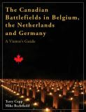 The Canadian Battlefields in Belgium, the Netherlands and Germany 9781926804026