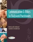Communication and Ethics for Bodywork Practitioners