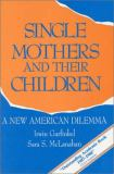 Single Mothers and Their Children 9780877664048