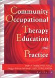 Community Occupational Therapy Education and Practice 9780789014054