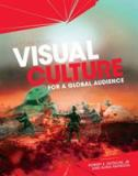 Visual Culture for a Globalized Age (First Edition)