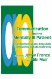 Communication and the Mentally Ill Patient 9781853024146