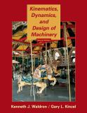 Kinematics, Dynamics, and Design of Machinery 2nd Edition