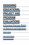 Designing Educational Project and Program Evaluations 9780792394266
