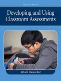 Developing and Using Classroom Assessments 4th Edition
