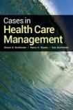 Cases in Health Care Management 1st Edition