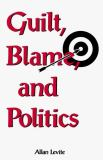 Guilt, Blame and Politics 9780966694307