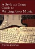 A Style and Usage Guide to Writing about Music 9780810874312