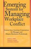 Emerging Systems for Managing Workplace Conflict 1st Edition