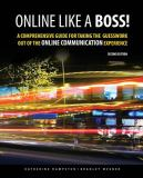 Online Like a Boss! a Comprehensive Guide for Taking the Guesswork Out of the Online Communication Experience 2nd Edition