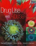 Drug Use and Abuse 6th Edition