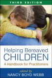 Helping Bereaved Children, Third Edition 3rd Edition