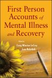 First Person Accounts of Mental Illness and Recovery 1st Edition