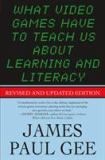 What Video Games Have to Teach Us about Learning and Literacy. Second Edition 9781403984531