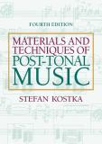 Materials and Techniques of Post-Tonal Music 4th Edition
