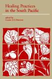 Healing Practices in the South Pacific 9780939154562