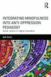Integrating Mindfulness into Anti-Oppression Pedagogy