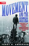 The Movement and the Sixties 9780195104578
