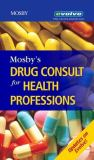 Mosby's Drug Consult for Health Professions 9780323034630