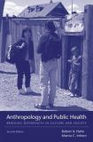 Anthropology and Public Health 2nd Edition