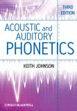 Acoustic and Auditory Phonetics 3rd Edition
