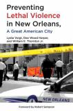 Preventing Lethal Violence in New Orleans, a Great American City