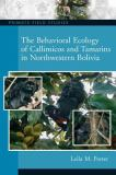 The Behavioral Ecology of Callimicos and Tamarins in Northwestern Bolivia 9780131914704