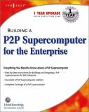 Building a P2P Supercomputer for the Enterprise 9781928994732