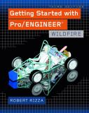 Getting Started with Pro/ENGINEER 9780131464742