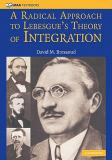 A Radical Approach to Lebesgue's Theory of Integration 9780521884747