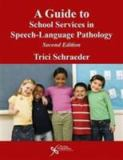 A Guide to School Services in Speech-Language Pathology 2nd Edition